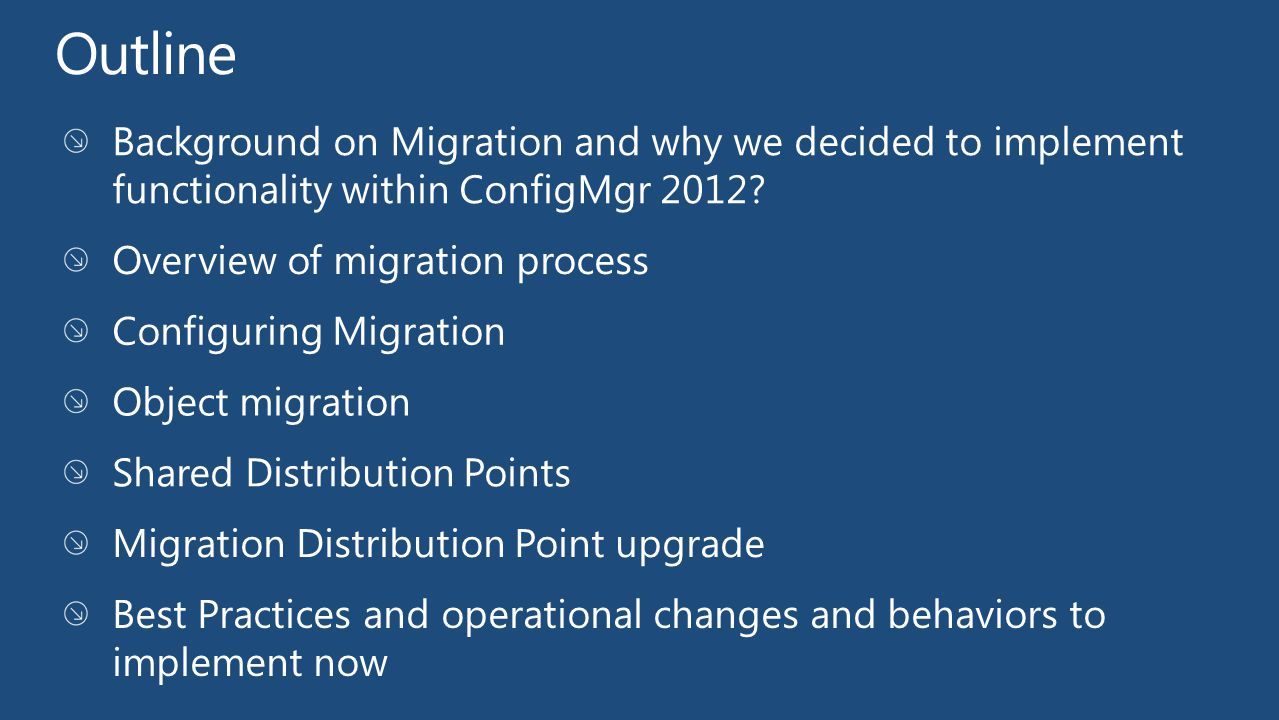 Outline Background on Migration and why we decided to implement functionality within ConfigMgr 2012