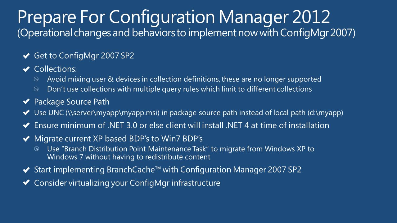 Prepare For Configuration Manager 2012 (Operational changes and behaviors to implement now with ConfigMgr 2007)