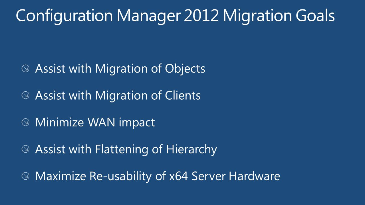 Configuration Manager 2012 Migration Goals