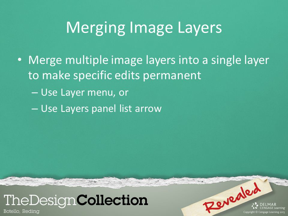 Merging Image Layers Merge multiple image layers into a single layer to make specific edits permanent.