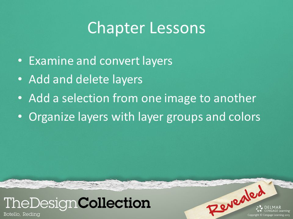 Chapter Lessons Examine and convert layers Add and delete layers