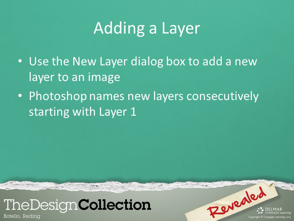 Adding a Layer Use the New Layer dialog box to add a new layer to an image.