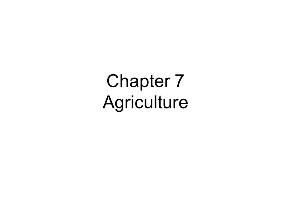 Chapter 7 Agriculture