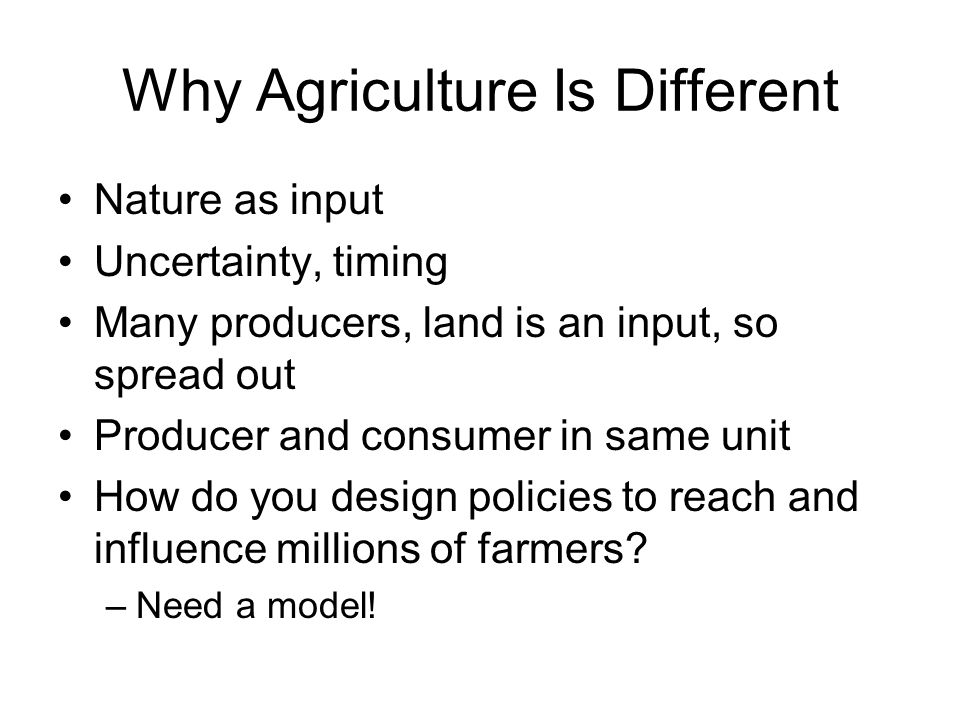 Why Agriculture Is Different