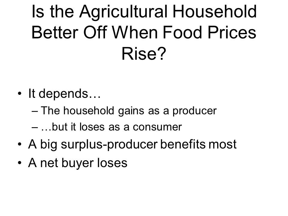 Is the Agricultural Household Better Off When Food Prices Rise