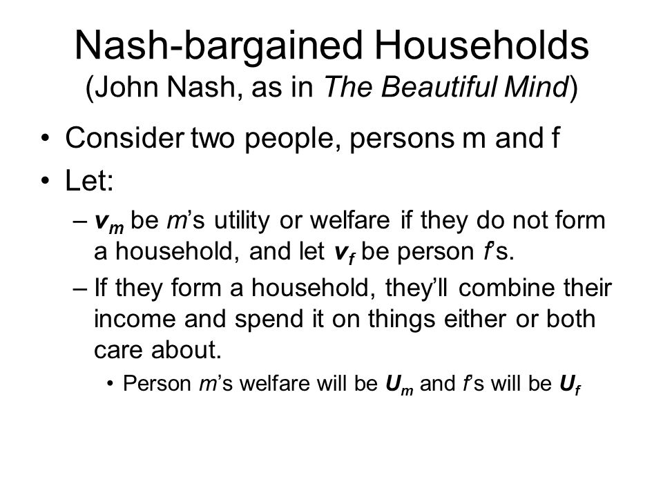 Nash-bargained Households (John Nash, as in The Beautiful Mind)