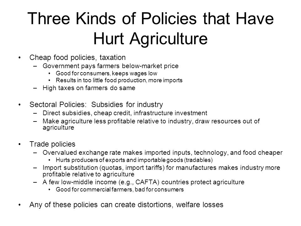 Three Kinds of Policies that Have Hurt Agriculture