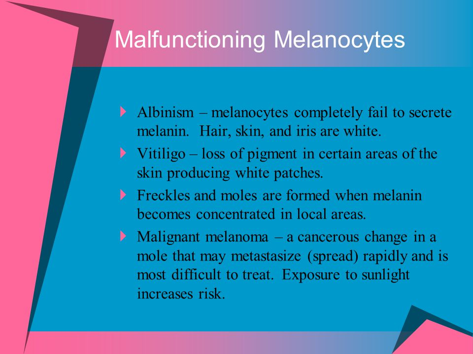 Malfunctioning Melanocytes