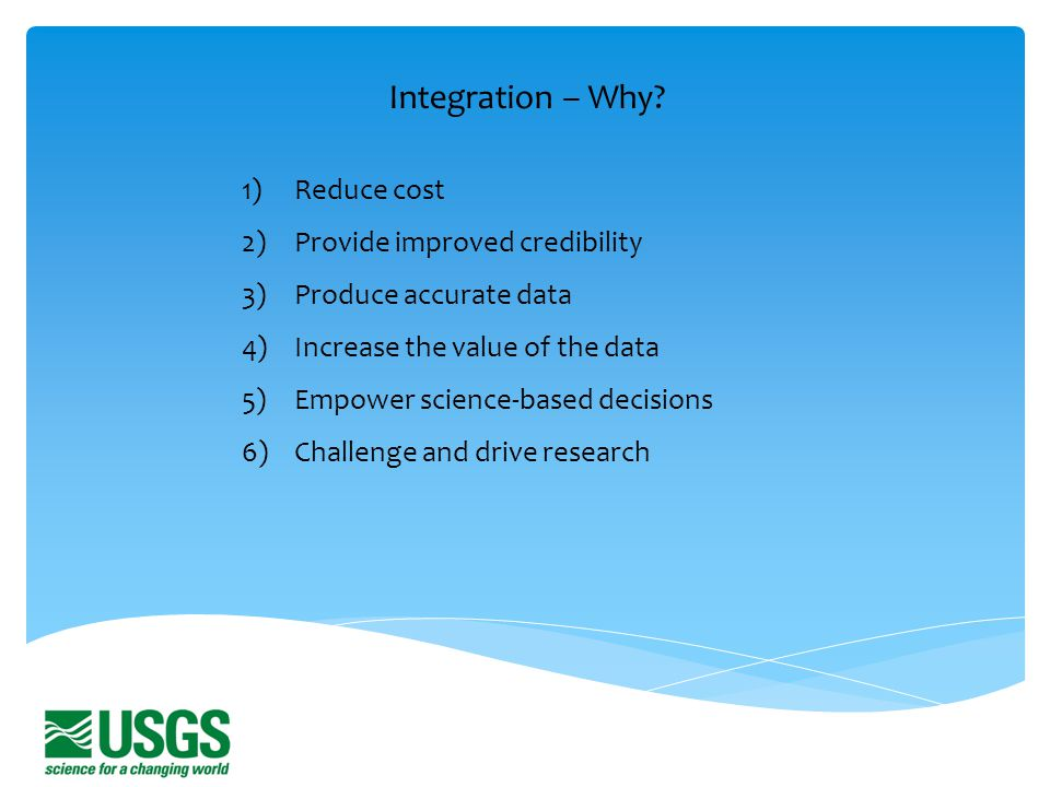Integration – Why Reduce cost Provide improved credibility