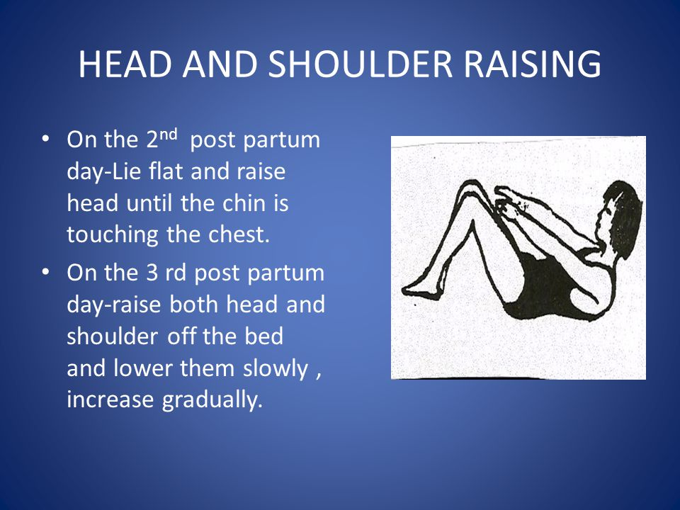 HEAD AND SHOULDER RAISING