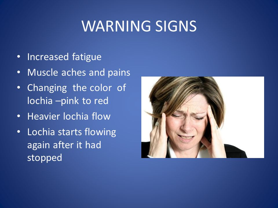 WARNING SIGNS Increased fatigue Muscle aches and pains