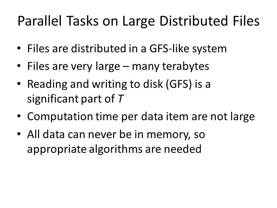 Parallel Tasks on Large Distributed Files