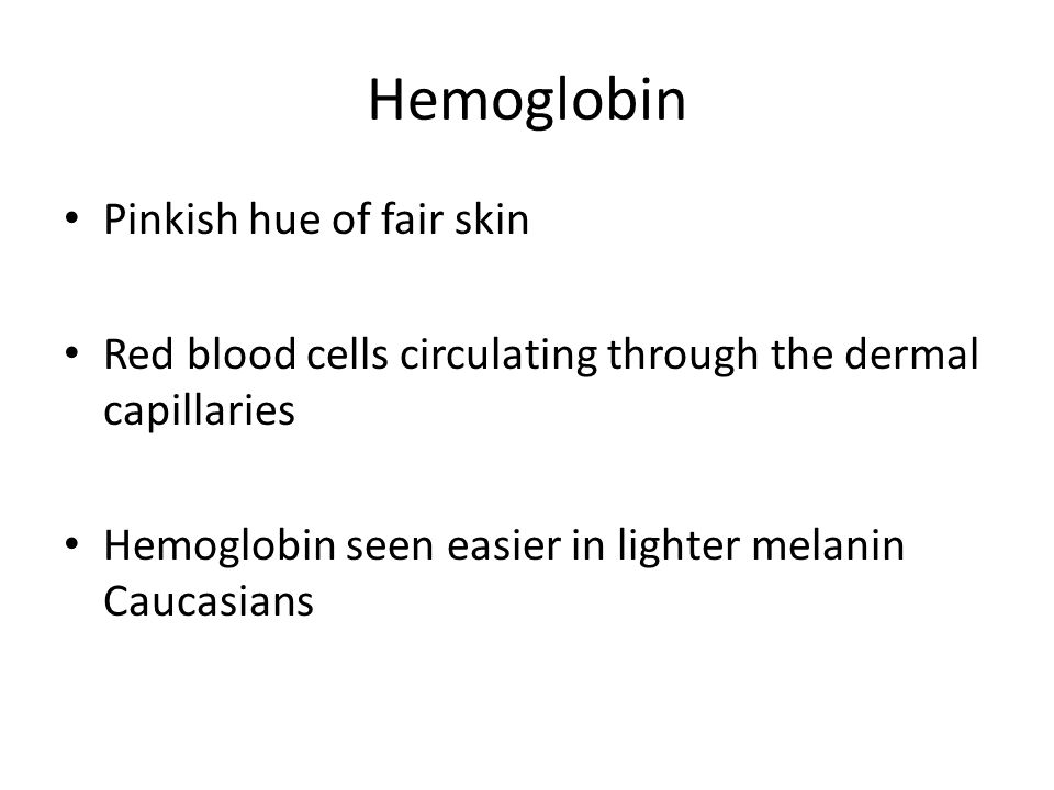 Hemoglobin Pinkish hue of fair skin
