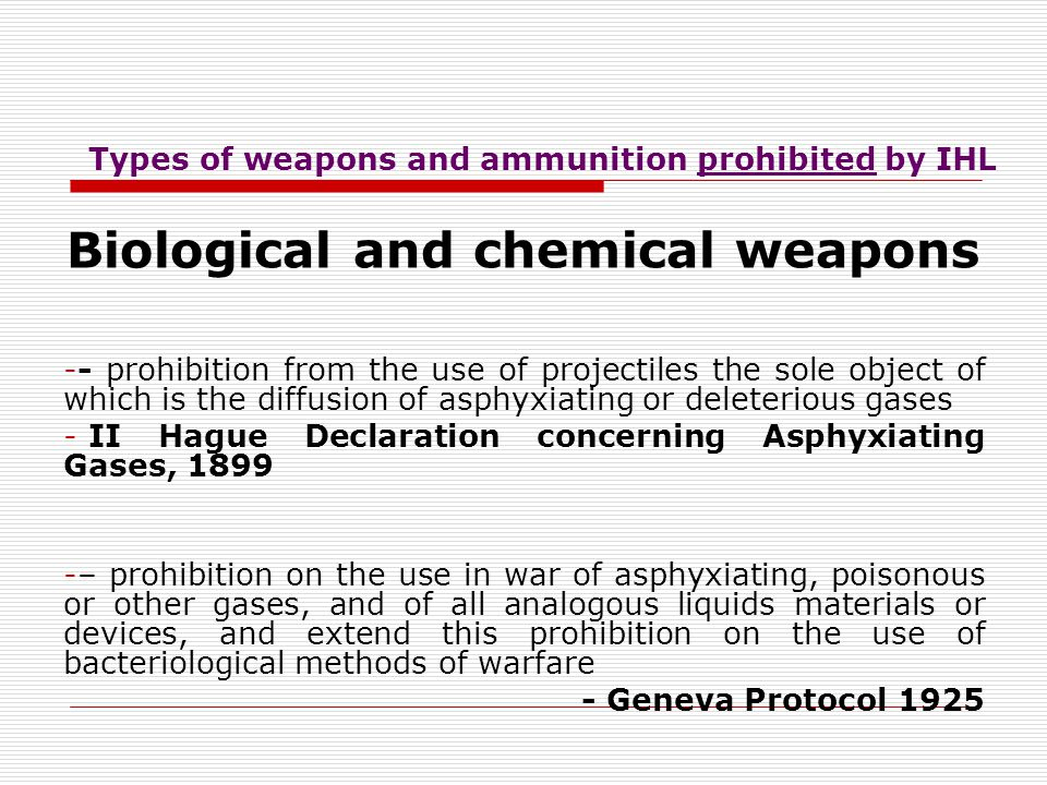 Types of weapons and ammunition prohibited by IHL