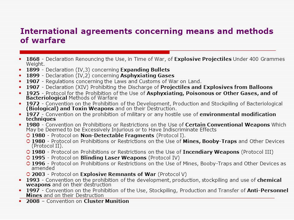 International agreements concerning means and methods of warfare