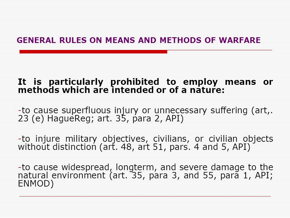 GENERAL RULES ON MEANS AND METHODS OF WARFARE