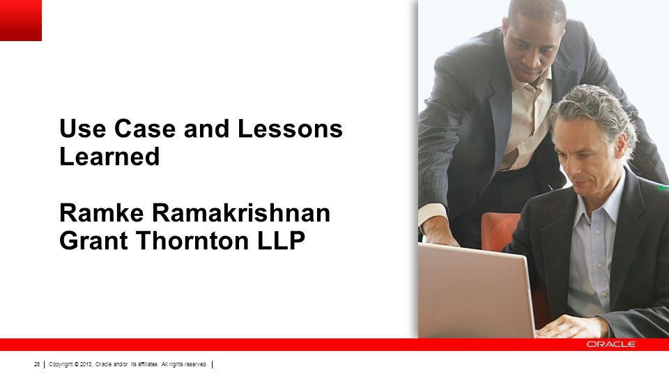 Use Case and Lessons Learned Ramke Ramakrishnan Grant Thornton LLP