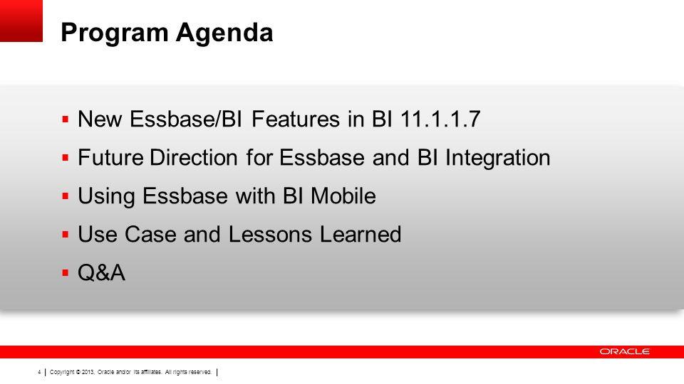 Program Agenda New Essbase/BI Features in BI 11.1.1.7