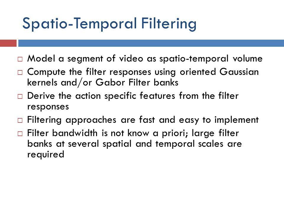 Spatio-Temporal Filtering