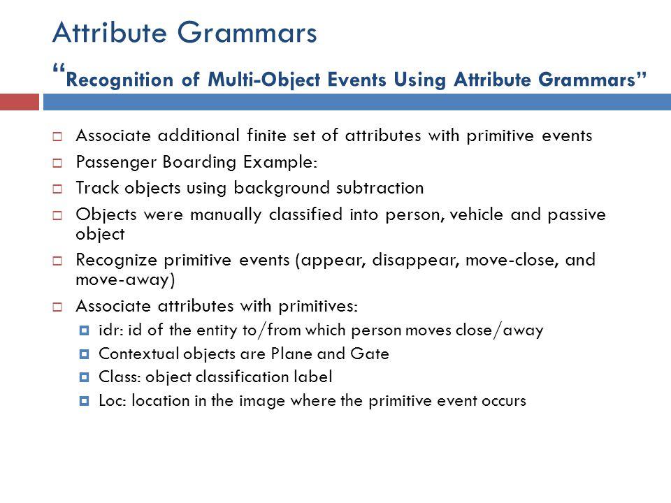 Attribute Grammars Recognition of Multi-Object Events Using Attribute Grammars