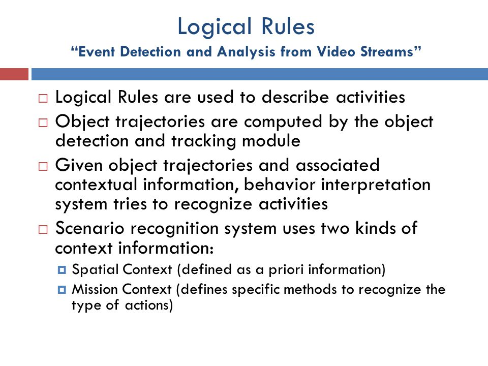 Logical Rules Event Detection and Analysis from Video Streams
