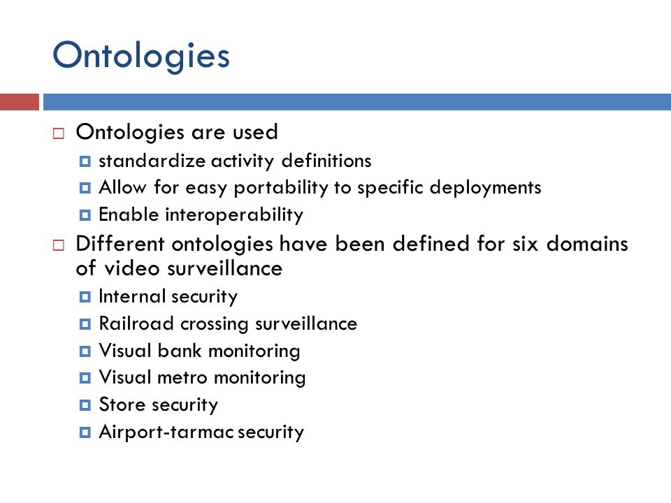 Ontologies Ontologies are used