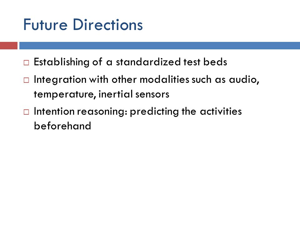 Future Directions Establishing of a standardized test beds