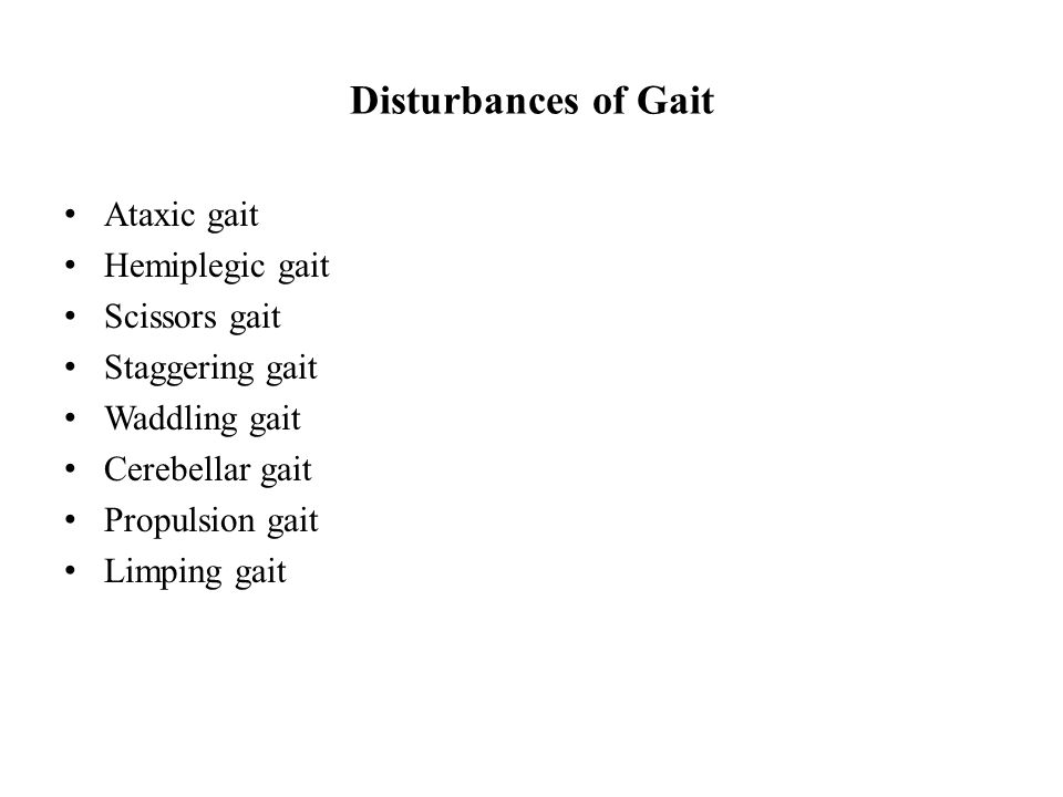 Disturbances of Gait Ataxic gait Hemiplegic gait Scissors gait