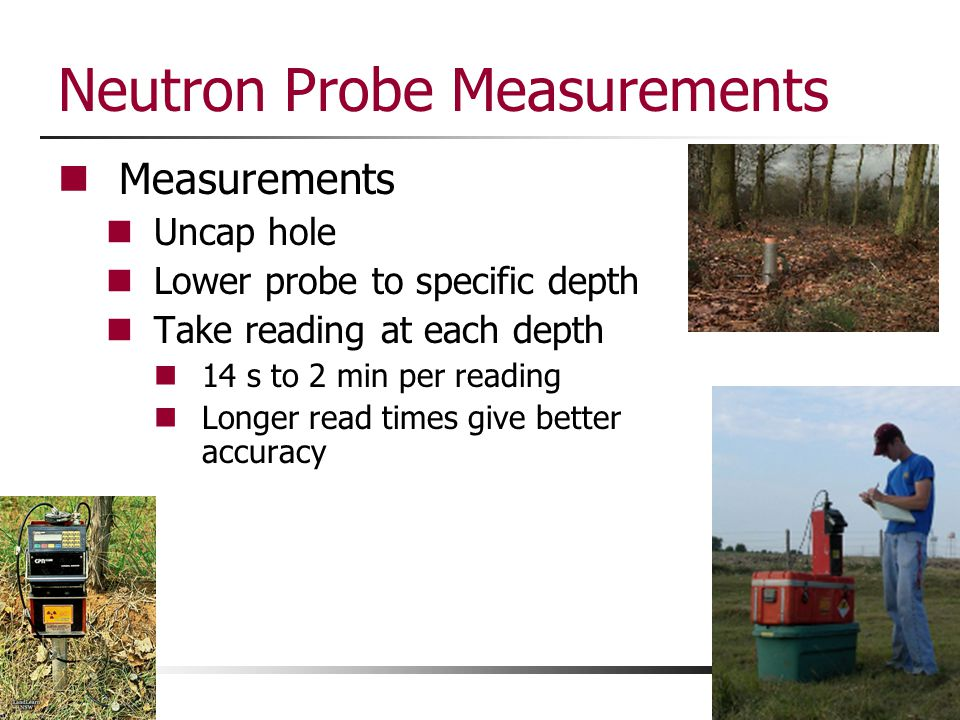 Neutron Probe Measurements