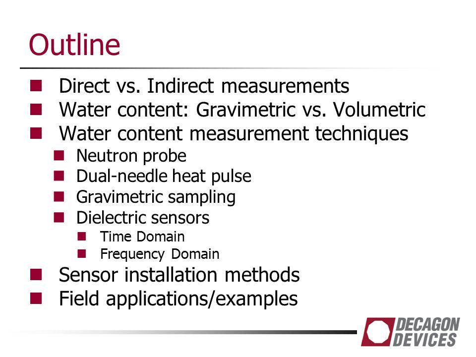 Outline Direct vs. Indirect measurements