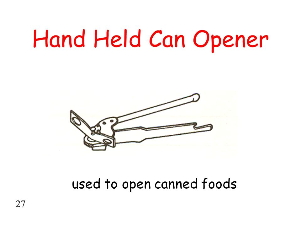 used to open canned foods