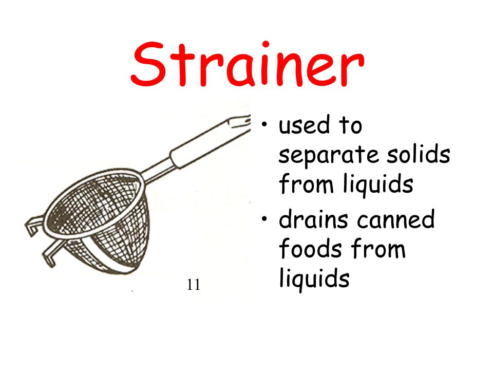 Strainer used to separate solids from liquids