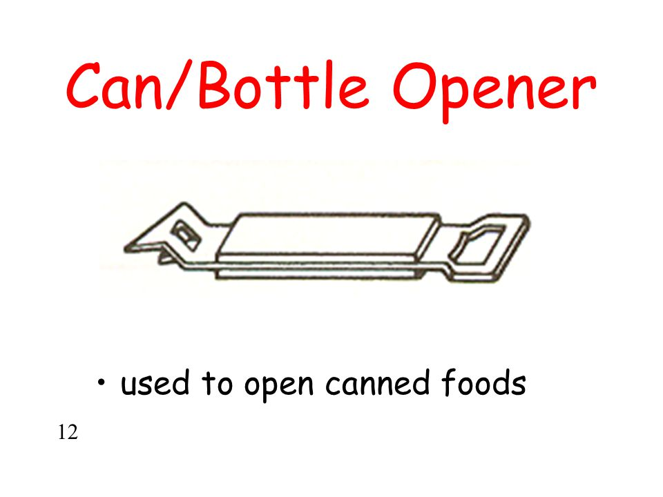 Can/Bottle Opener used to open canned foods 12