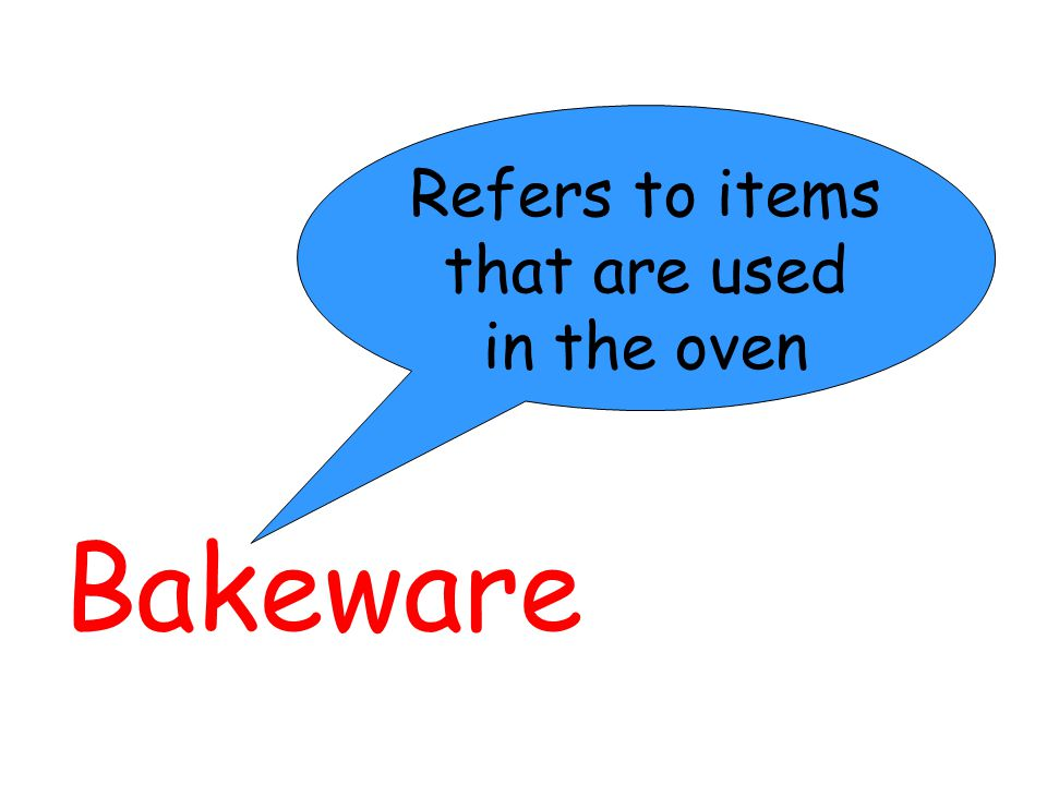 Refers to items that are used in the oven