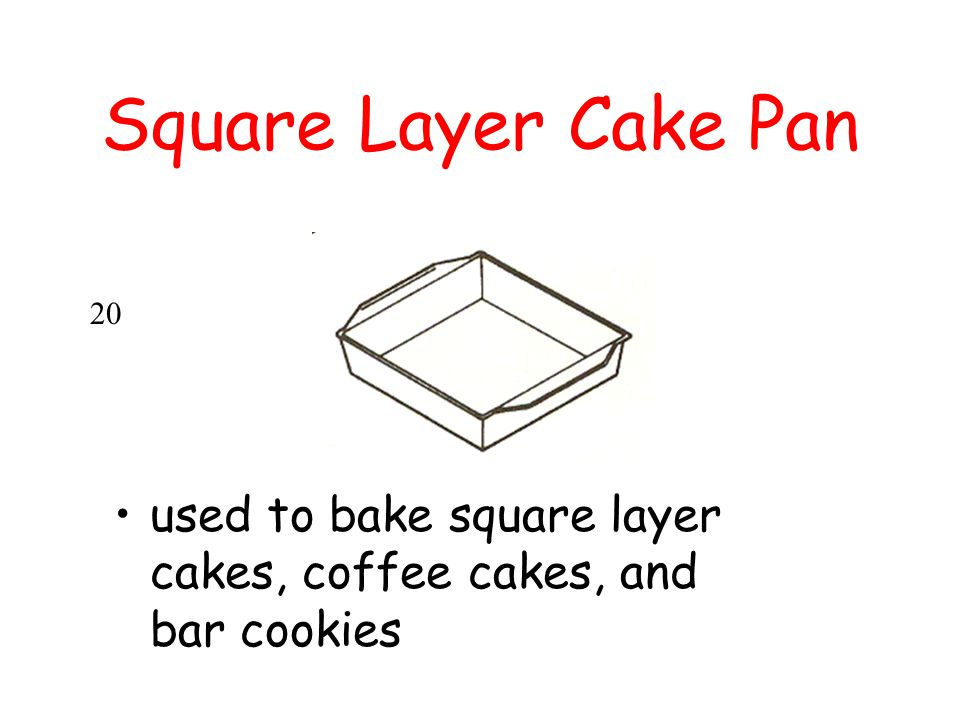 Square Layer Cake Pan 20 used to bake square layer cakes, coffee cakes, and bar cookies