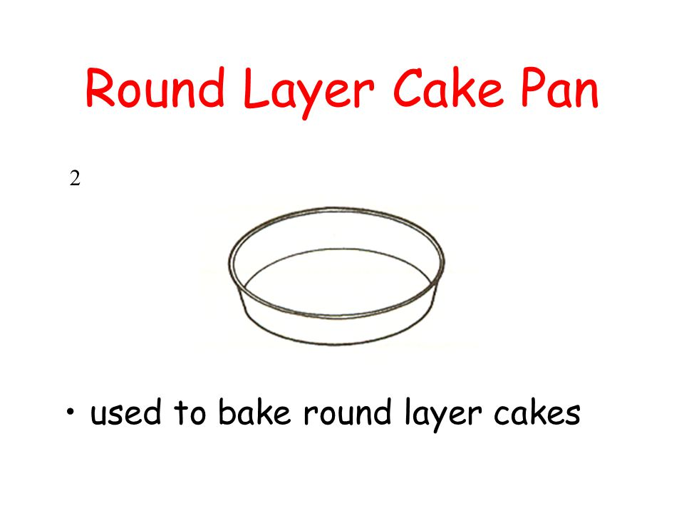 Round Layer Cake Pan 2 used to bake round layer cakes