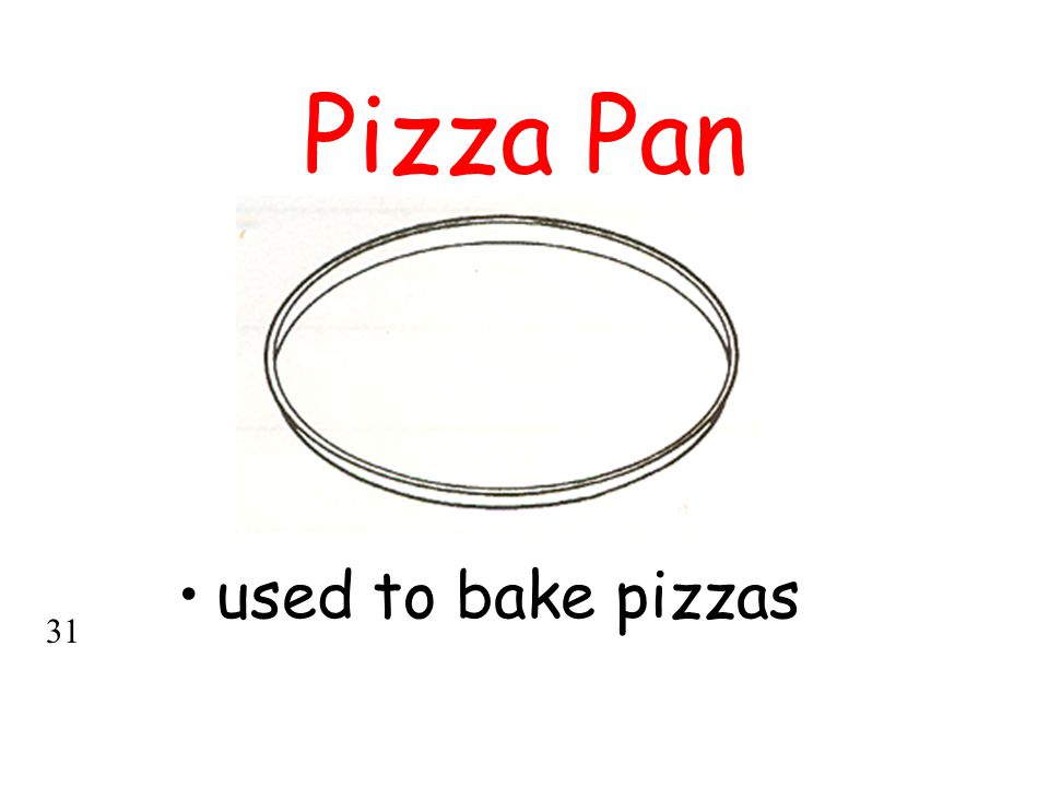 Pizza Pan used to bake pizzas 31