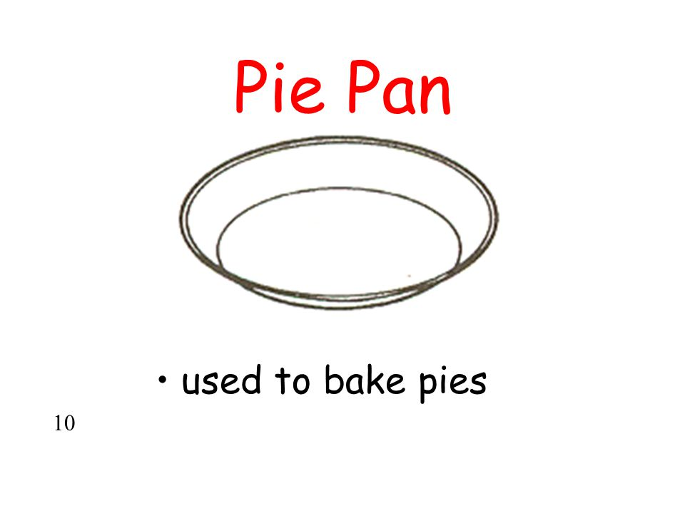 Pie Pan used to bake pies 10