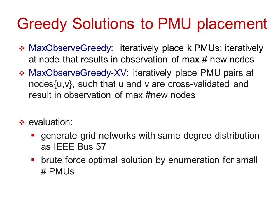 Greedy Solutions to PMU placement