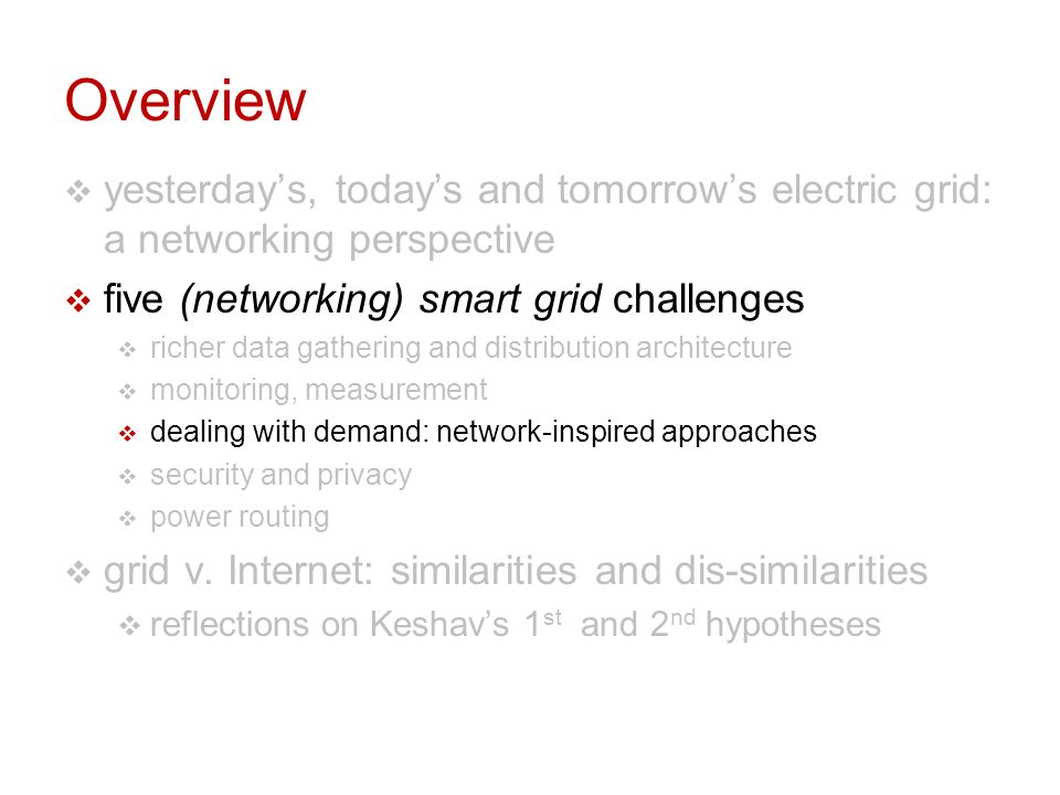 Overview yesterday's, today's and tomorrow's electric grid: a networking perspective. five (networking) smart grid challenges.