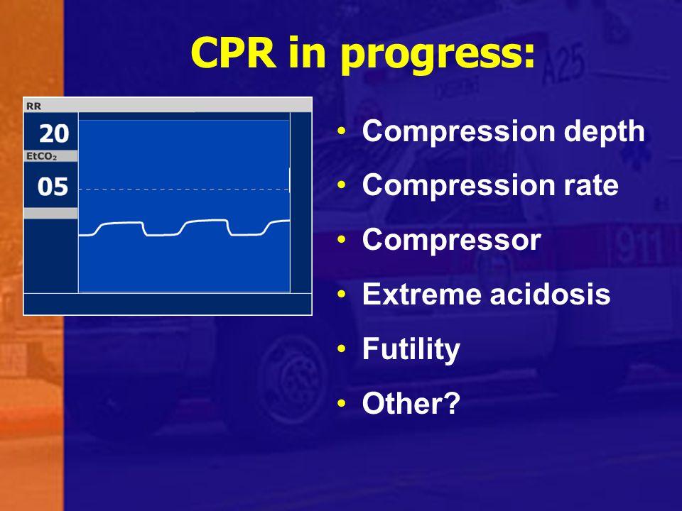 CPR in progress: Compression depth Compression rate Compressor