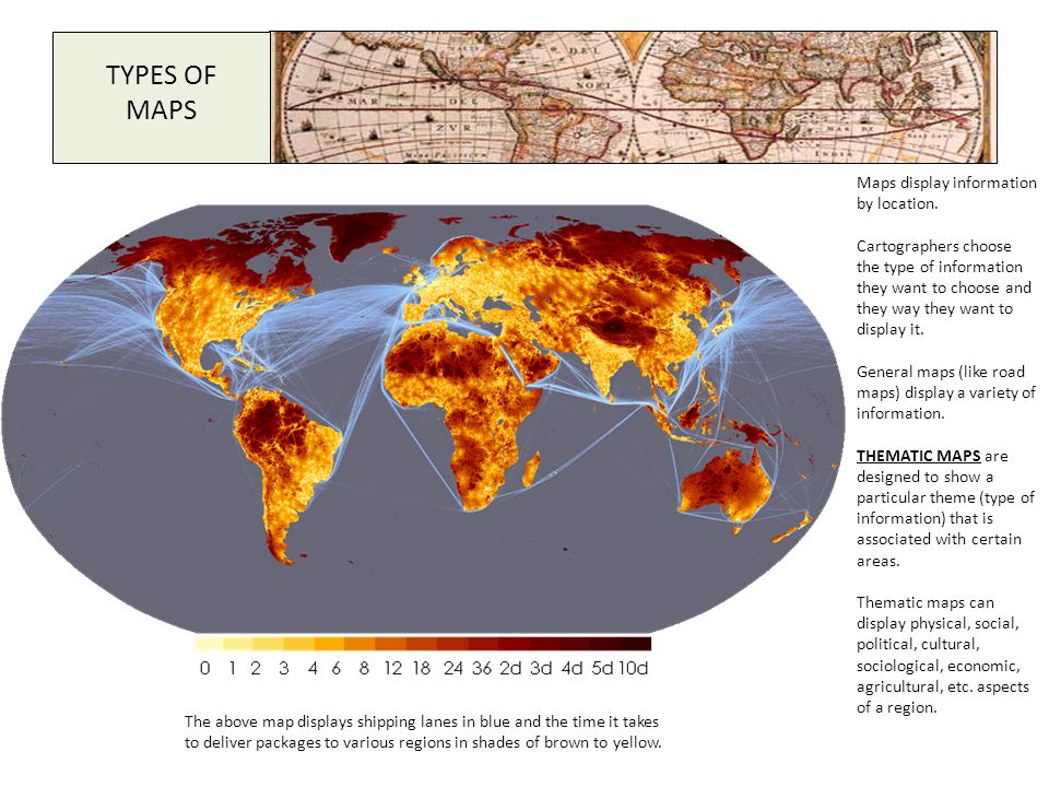 TYPES OF MAPS Maps display information by location.