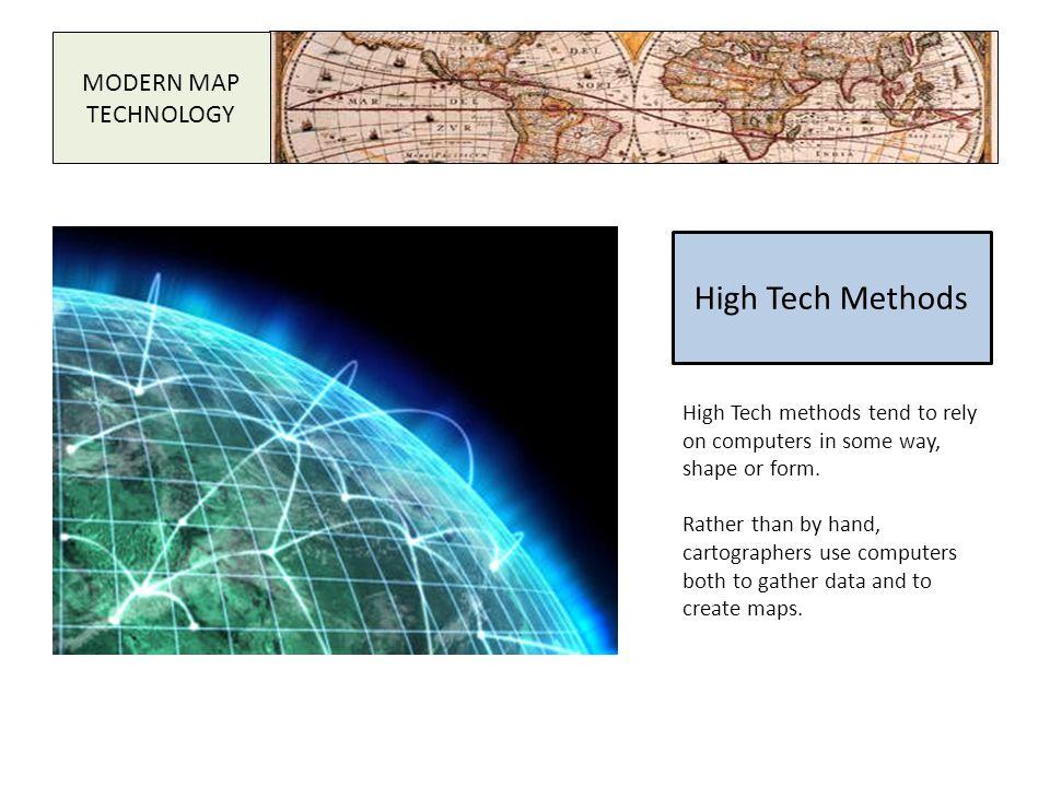 High Tech Methods MODERN MAP TECHNOLOGY