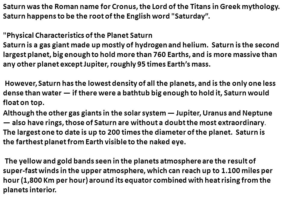 Saturn was the Roman name for Cronus, the Lord of the Titans in Greek mythology.