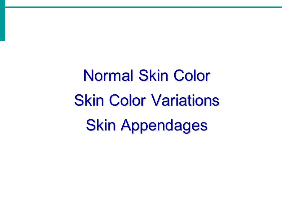Normal Skin Color Skin Color Variations Skin Appendages