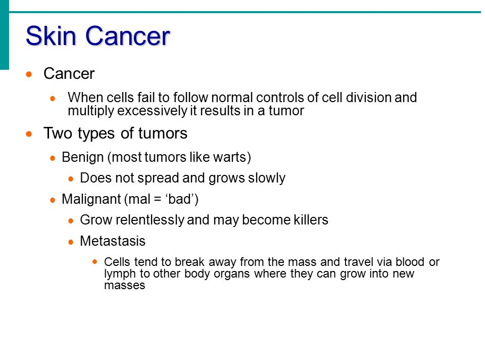 Skin Cancer Cancer Two types of tumors