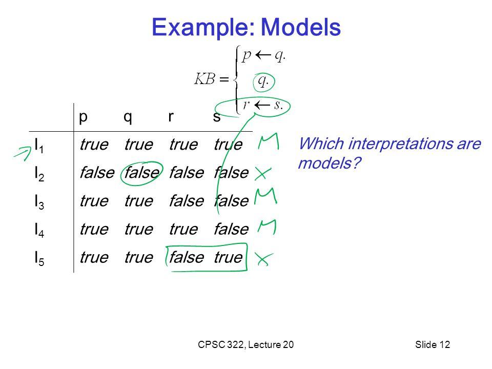 Example: Models p q r s I1 true I2 false I3 I4 I5