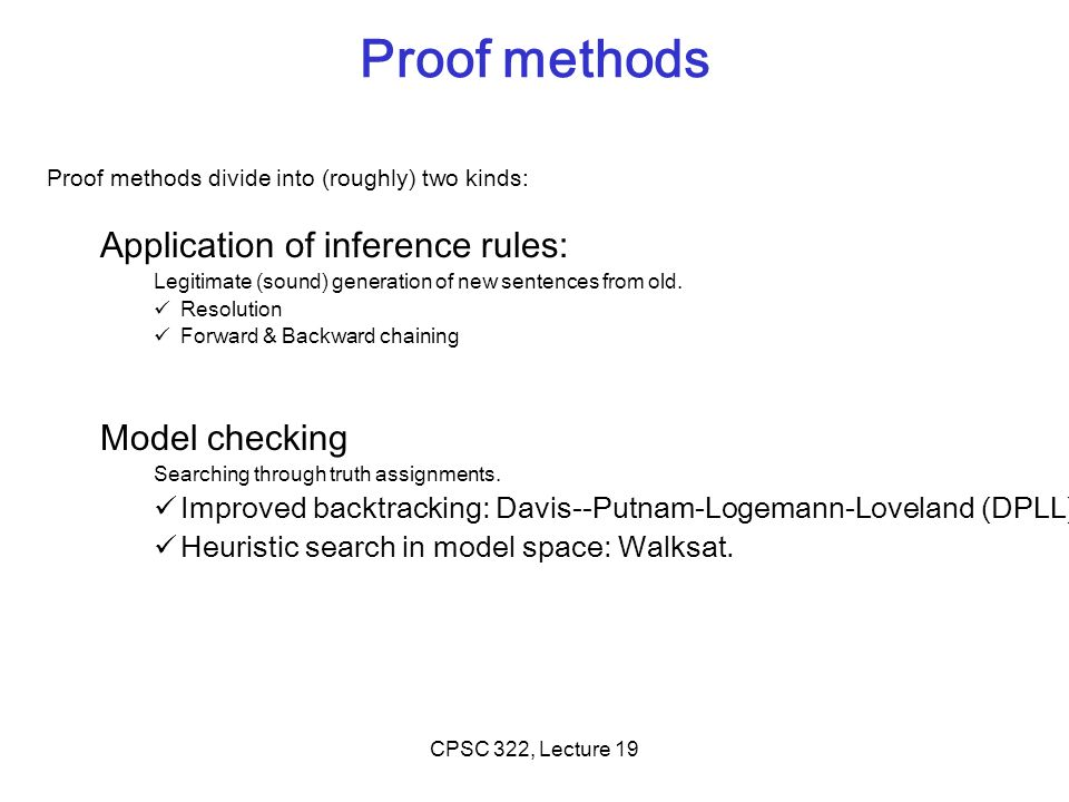 Proof methods Application of inference rules: Model checking