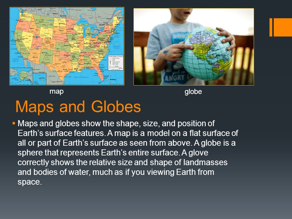 Maps and Globes map. globe.