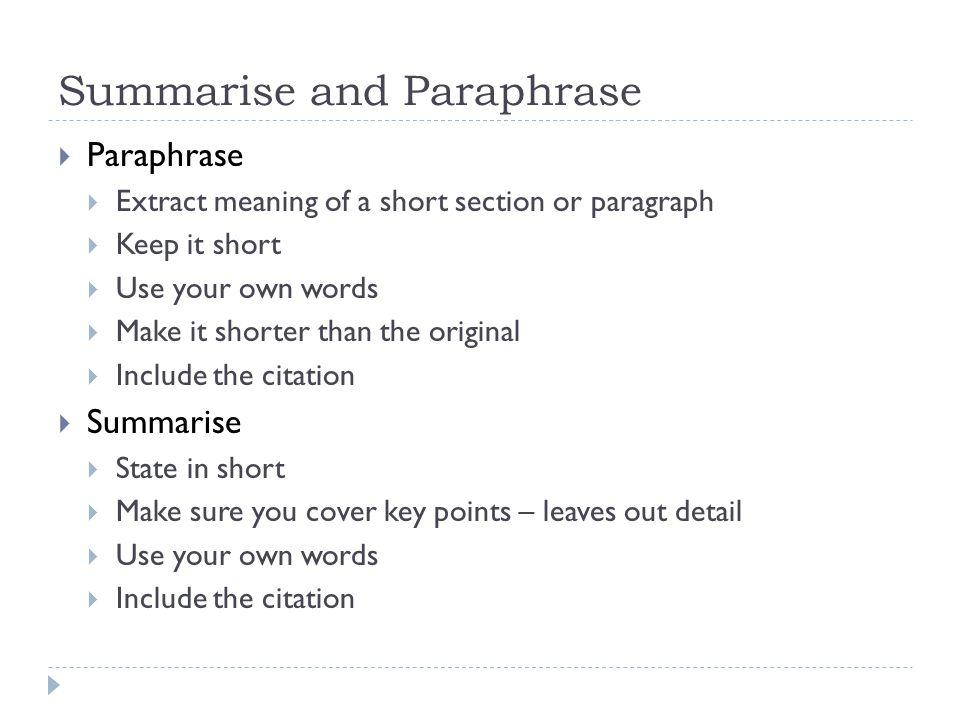 Summarise and Paraphrase